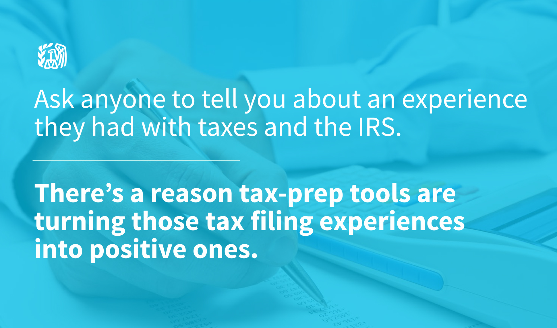 A page from a tax design challenge submission. Ask anyone to tell you about an experience they had with taxes and the IRS. There's a reason tax-prep tools are turning those tax filing experiences into positive ones.