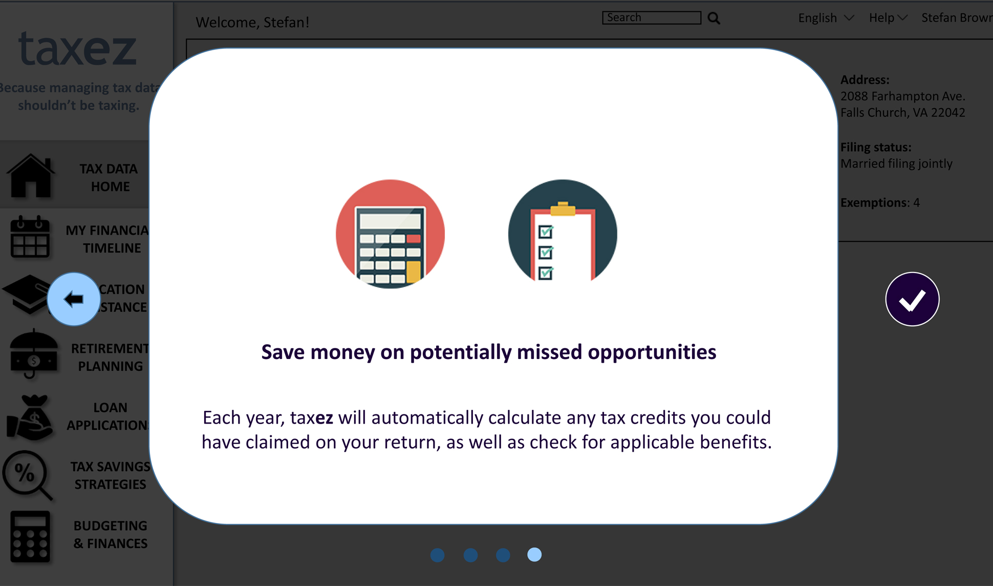 "A page from a tax design challenge submission. Four of four windows in a series of scrolling pop-ups introducing taxez. ""Save money on potentially missed opportunities"" is the key description provided."