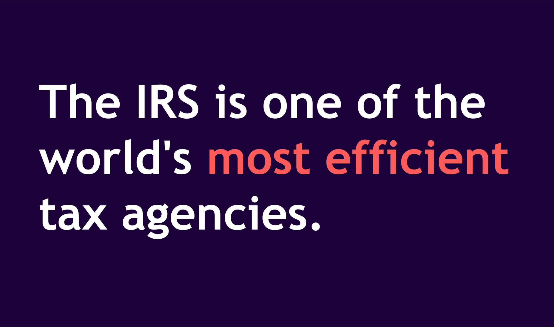 A page from a tax design challenge submission. The IRS is one of the world's most efficient tax agencies.