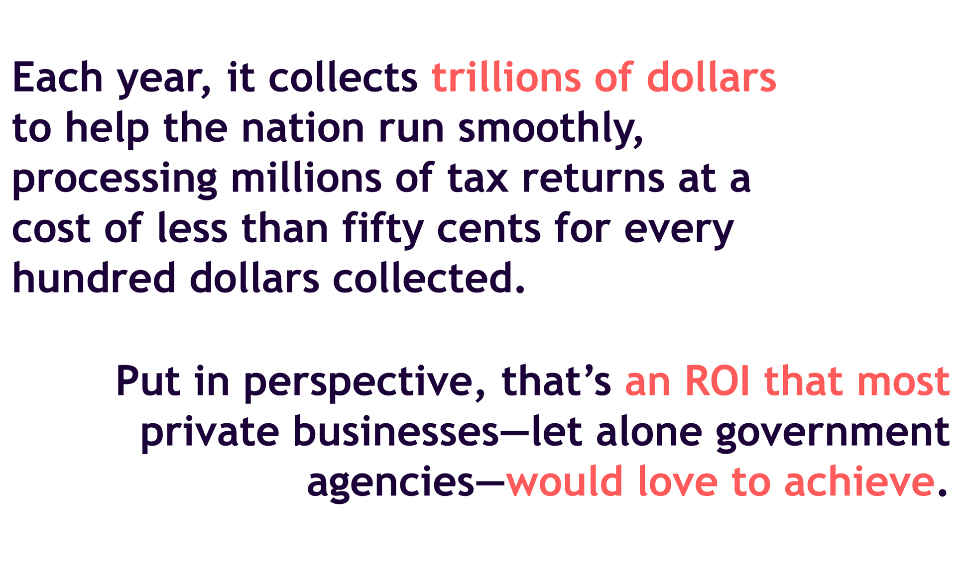 A page from a tax design challenge submission. Each year, the IRS collects trillions of dollars to help the nation run smoothly and other information regarding the IRS is included.